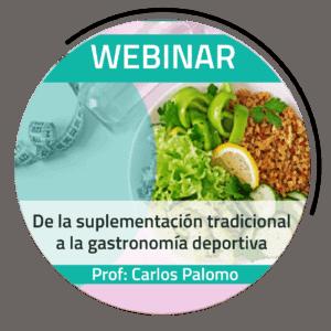 WEBINAR | De la suplementación tradicional a la gastronomía deportiva – Carlos Palomo