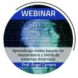 WEBINAR | Aprendizaje motor basado en neurociencia y teoría de sistemas dinámicos – Ángel Carnero