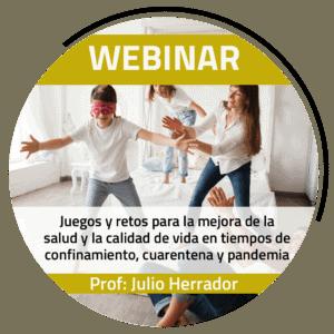WEBINAR | Juegos y retos para la mejora de la salud y la calidad de vida en tiempos de confinamiento, cuarentena y pandemia – Julio Herrador